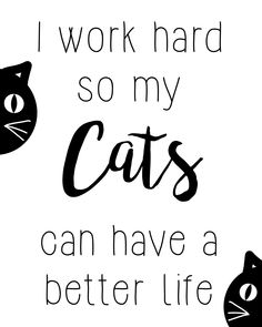 I work hard so